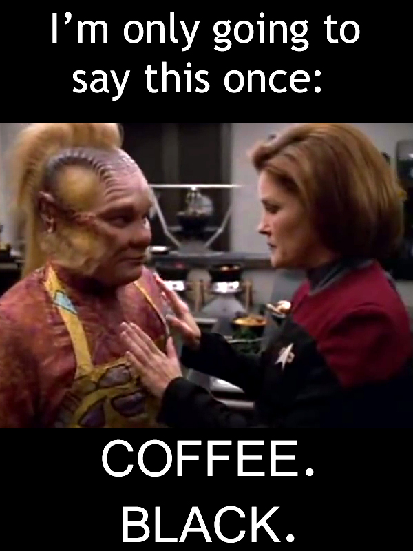 Captain Janeway Coffee Clips. What was that? Chai Frappucino?