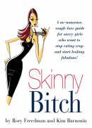 The Skinny Bitch Diet, available at AbeBooks