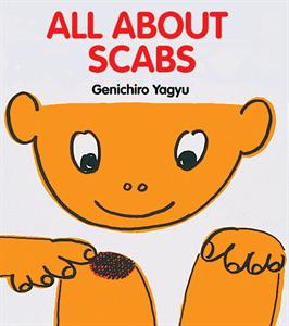 All About Scabs - Kids book about scabs