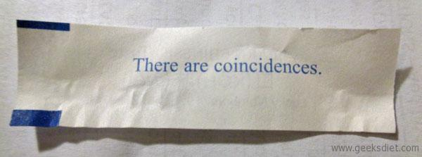 Fortune Cookie: There are Coincidences