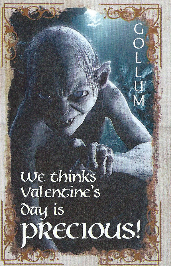 Gollum Valentine: We thinks Valentine's Day is Precious!
