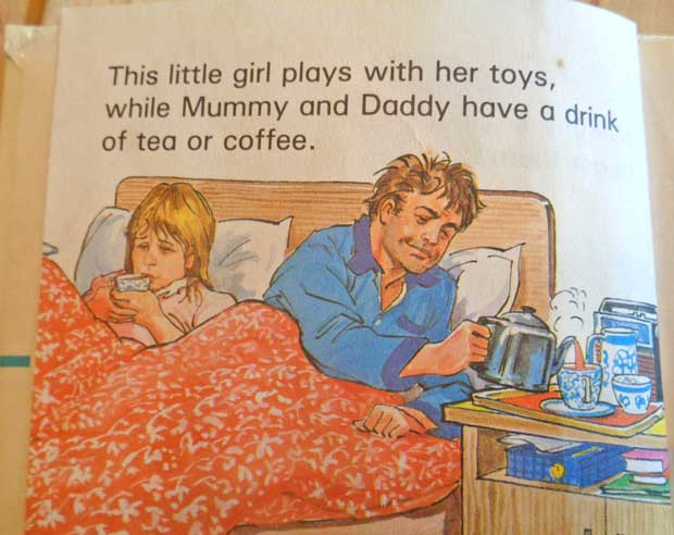 """Mummy and Daddy have a drink of tea or coffee."""