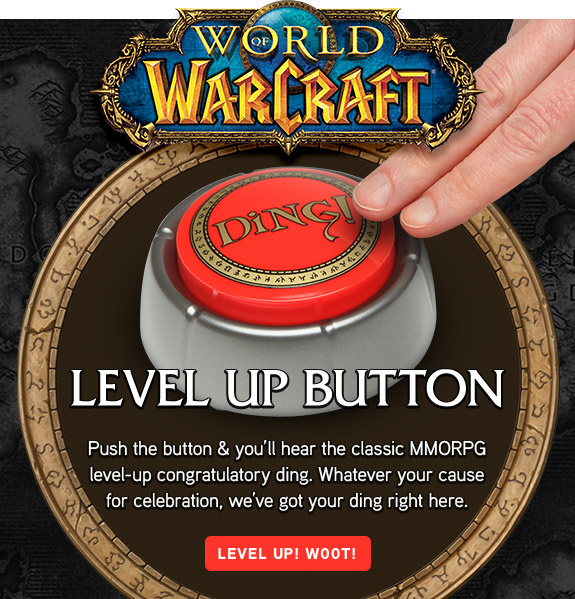 World of Warcraft Level Up Button: 'Ding'! I might need this!